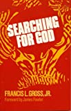 Searching for God, Francis L. Gross, 1556122748