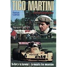Tico Martini, artisan constructeur : du kart à la Formule 1, la réussite d'un mécanicien