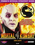 Mortal Kombat 4 (arcade version): The Official Strategy Guide (Prima's Secrets of the Games)