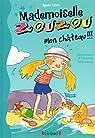 Mademoiselle Zouzou T18 - Mon Château !!! par Aziza