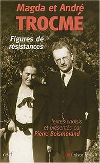 Magda et André Trocmé : Figures de résistances par Magda Trocmé