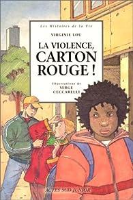 La Violence, carton rouge! par Virginie Lou-Nony