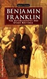 Image of Benjamin Franklin: The Autobiography and Other Writings (Signet Classics) (Penguin Books for History: U.S.)