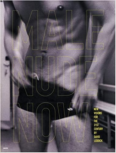 Male Nude Now: Contemporary Perspectives in Photography and Art: Amazon.es: David Leddick: Libros en idiomas extranjeros