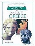 Women in Ancient Greece, Fiona MacDonald, 0872265684
