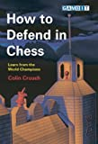 How to Defend in Chess, Colin Crouch, 1904600832
