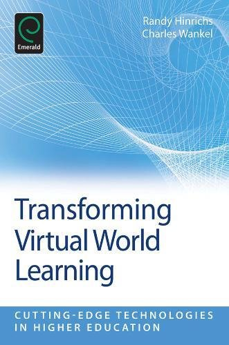 4: Transforming Virtual World Learning (Cutting-Edge Technologies in Higher Education)