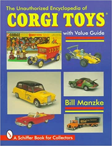 Descargar google libros en pdf en línea The Unauthorized Encyclopedia of Corgi Toys (Schiffer Military History) PDF ePub iBook 0764303082