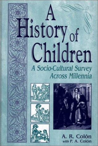 A History of Children: A Socio-Cultural Survey Across Millennia