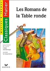 Les Romans de la table ronde : chevaliers et héros