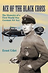 Ace of the Black Cross:The Memoirs of a First World War German Air Ace