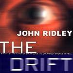 The Drift   John Ridley