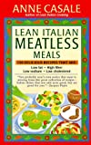 Lean Italian Meatless Meals, Anne Casale, 0449983684