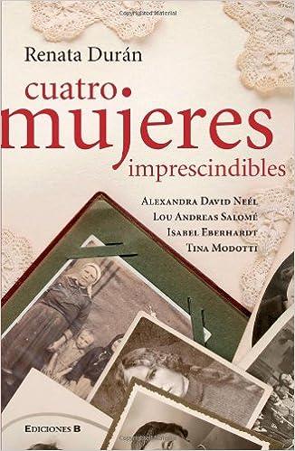 Cuatro Mujeres Imprescindibles: Amazon.es: Renata Durán: Libros