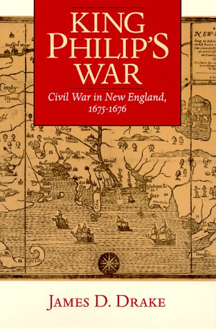 King Philip's War: Civil War in New England, 1675-1676 (Native Americans of the Northeast: Culture, History, & the Contemporary) (King Philips War)