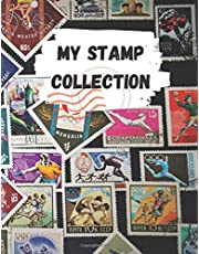 My Stamp Collection: Stamp Collecting Album for Stamp Collectors, 120 pages, 8.5 x 11 inches