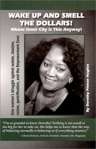 Books : Wake Up and Smell the Dollars! Whose Inner-City Is This Anyway!: One Woman's Struggle Against Sexism, Classism, Racism, Gentrification, and the Empowerment Zone