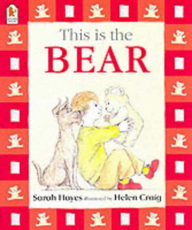 This Is the Bear: Amazon.co.uk: Hayes, Sarah, Craig, Helen: Books