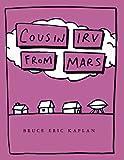 Cousin Irv from Mars, Bruce Eric Kaplan, 1442449233