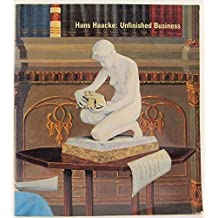 Hans Haacke: Unfinished Business (Documentary Sources in Contemporary Art) (1987-02-04)