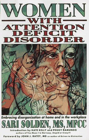 Women with Attention Deficit Disorder: Embracing Disorganization at Home and in the (Silver Creek Vintage Arch)