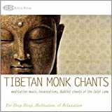 Tibetan Monk Chants: Meditation Music, Incantations, Buddist Chants of the Dalai Lama (For Deep Sleep, Meditation, & Relaxation)