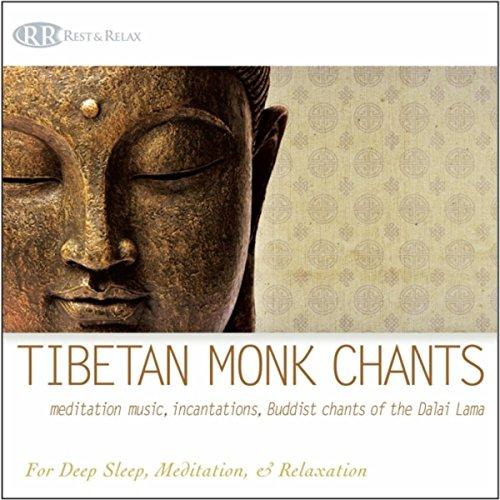 Tibetan Monk Chants: Meditation Music, Incantations, Buddist Chants of the Dalai Lama (For Deep Sleep, Meditation, & Relaxation)