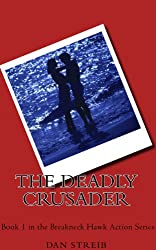 Michael Hawk: The Deadly Crusader (The Breakneck Hawk Action Series Book 1)