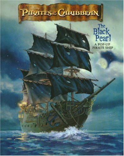 Pirates of the Caribbean: The Black Pearl - A Pop-Up Pirate Ship (Pirates of the Caribbean: The Curse of the Black Pearl)