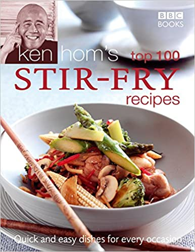 Ken homs top 100 stir fry recipes bbc books quick easy cookery ken homs top 100 stir fry recipes bbc books quick easy cookery amazon ken hom 8601300330792 books forumfinder Gallery