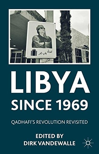 Libya since 1969: Qadhafi's Revolution Revisited