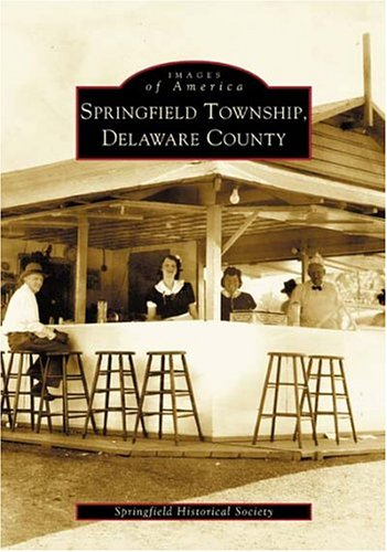 - Springfield Township,  Delaware County  (PA)   (Images  of  America)