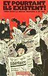 Et pourtant ils existent ! : 1954-2004 : Le Monde libertaire a 50 ans par Cabu