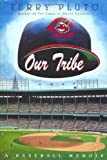 Our Tribe, Terry Pluto, 0684845059