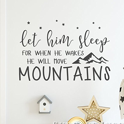 Nursery Quote Wall Sticker Decal Let Him Sleep For When He Wakes He Will Move Mountains Quote Wall Stickers Decal From Surface Inspired 1086