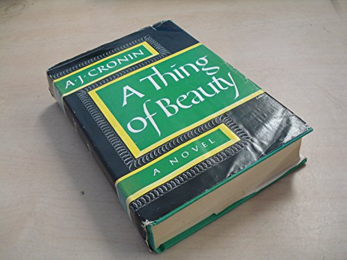 A Thing Of Beauty by A.J. Cronin