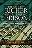 Rich Get Richer and The Poor Get Prison 8th Edition