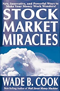 Stock Market Miracles: Even More    book by Wade B  Cook