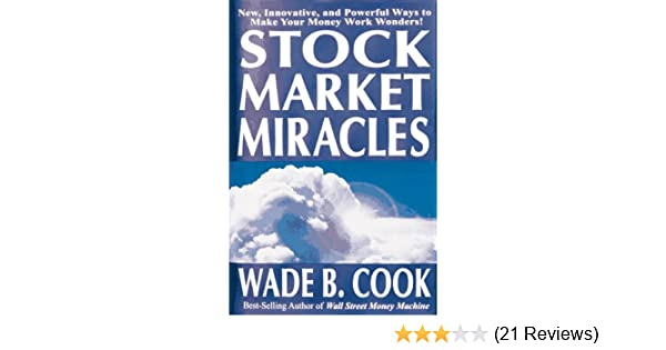 Stock Market Miracles: New, Innovative, and Powerful Ways to Make