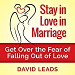Stay in Love in Marriage: Get Over the Fear of Falling Out of Love | David Leads, Relationship Up