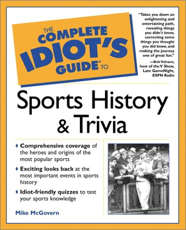 The Complete Idiot's Guide to Sports History and Trivia