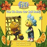 """Can We Have Our Ball Back?: Read-to-Me Storybook ( """" Fifi and the Flowertots """" )"""