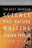 The Best American Science and Nature Writing 2004, , 0618246975