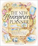 The New Honeymoon Planner, Sharon Naylor, 0761537317
