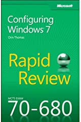MCTS 70-680 Rapid Review: Configuring Windows 7 (English Edition) eBook Kindle