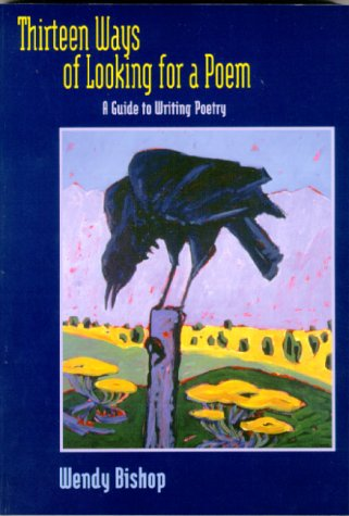 Thirteen Ways of Looking for a Poem: A Guide to Writing Poetry by Pearson