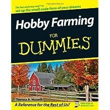 Hobby Farming For Dummies by Theresa A. Husarik (2008-08-11)