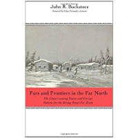 Furs and Frontiers in the Far North: The Contest among Native and Foreign Nations for the Bering Strait Fur Trade (The Lamar Series in Western History) (English Edition)