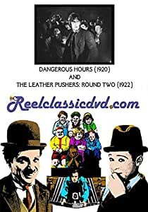 DANGEROUS HOURS (1920) and THE LEATHER PUSHERS: ROUND TWO (1922)