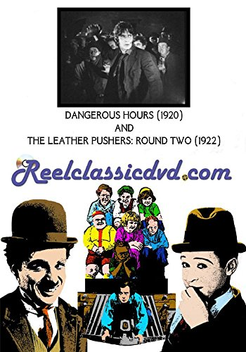 DANGEROUS HOURS (1920) and THE LEATHER PUSHERS: ROUND TWO (1922) (Richardson Leather)